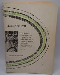 L'Annee 1913: Les Formes Esthetiques de L'Oeurvre d'art a la Veille de la Premiere Guerre Mondiale (Collection d'Esthetique)