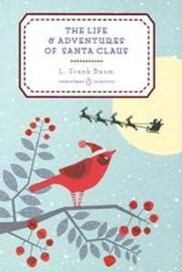 image of The Life and Adventures of Santa Claus (Penguin Christmas Classics)
