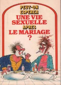 Peut on espérer une vie sexuelle après le mariage ?