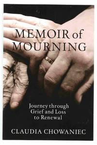 Memoir of Mourning Journey through Grief and Loss to Renewal