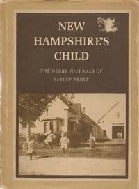 New Hampshire's Child: The Derry Journals of Lesley Frost