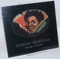 Ethnic notions; black images in the white mind, an exhibition of Afro-American stereotype and caricature from the collection of Janette Faulkner, September 12-November 4, 1982, Berkeley Art Center