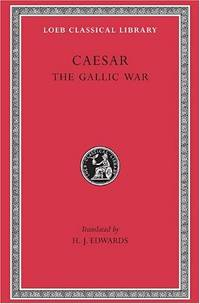 image of The Gallic War: 72 (Loeb Classical Library *CONTINS TO info@harvardup.co.uk)