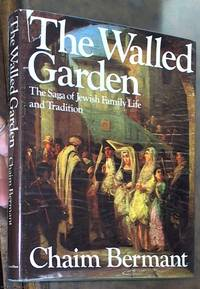 image of The Walled Garden; The Saga of Jewish Family Life and Tradition