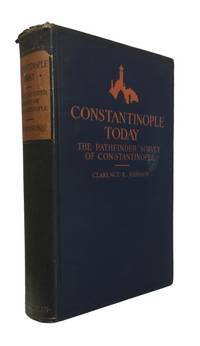 Constantinople To-Day; or the Pathfinder Survey of Constantinople; a Study in Oriental Social Life