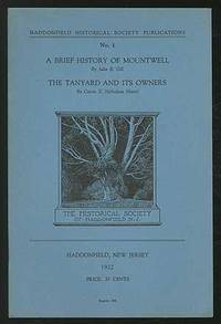 """A Brief History of Mountwell and The Tanyard and Its Owners [titles in]: Haddonfield Historical Society Publications No. 1"