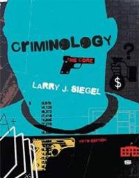 Criminology: The Core by Larry J. Siegel - Paperback - 2014-01-01 - from Books Express and Biblio.com