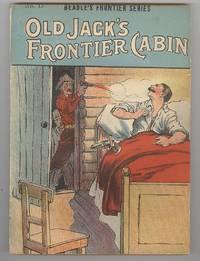 Old Jack's Frontier Cabin  (No. 13 in Beadle's Frontier Series)
