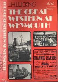 The Great Western at Weymouth: A Railway and Shipping History