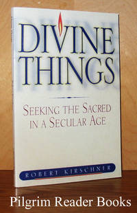 Divine Things: Seeking the Sacred in a Secular Age.
