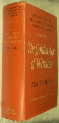 The History of Broadcasting in the United Kingdom Volume 2 The Golden Age of Wireless