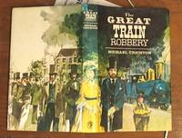 The Great Train Robbery by  Michael Crichton - First Edition - 1975 - from Syber's Books ABN 15 100 960 047 (SKU: 0280006)