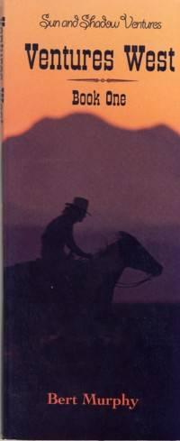 Ventures West Book One Sun and Shadow Ventures