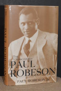 The Undiscovered Paul Robeson; An Artist's Journey, 1898-1939