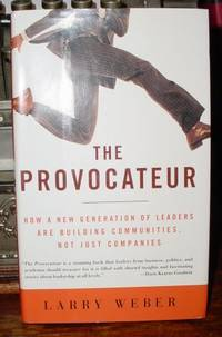 The Provocateur:  How a New Generation of Leaders Are Building  Communities, Not Just Companies