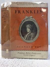 Franklin: the Apostle of Modern Times by Bernard Fay - 1st edition - from Kubik Fine Books Ltd,  ABAA (SKU: 130008)