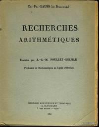 Recherches arithmétiques traduites par A.C.M. Poullet-Delisle