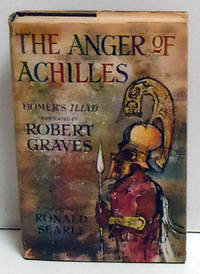 The Anger of Achilles: Homer's Iliad