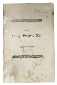 The STEADY PURSUIT Of The INTEREST Of GREAT BRITAIN, Dispassionately examined into by Dates and Circumstances