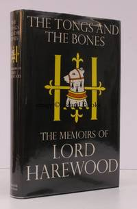 The Tongs and the Bones. The Memoirs of Lord Harewood. SIGNED BY THE AUTHOR