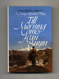 Till Morning Comes  - 1st Edition/1st Printing by  Han Suyin - First Edition; First Printing - 1982 - from Books Tell You Why, Inc. (SKU: 105010)