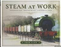 Steam at Work. Preserved Industrial Locomotives