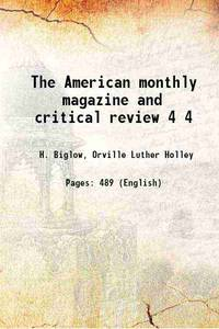 The American monthly magazine and critical review Volume 4 1818 [Hardcover]