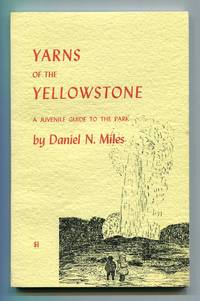 Yarns of the Yellowstone: A Juvenile Guide to the Park