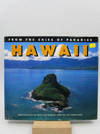 Hawaii: From the Skies of Paradise (Signed First Edition)