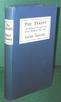 image of The Tyrant: An Episode in the Career of Cesare Borgia in Four Acts