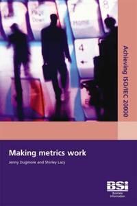 Achieving ISO/IEC 20000 - Making Metrics Work