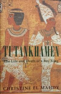 image of Tutankhamen : life and death of a boy king.