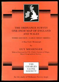 The Ordnance Survey One-Inch Map of England and Wales [Third Edition] Large Sheet Series; A Descriptive and Cartobibliographical Monograph