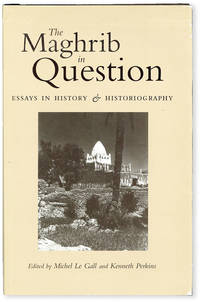 image of The Maghrib in Question: Essays in History and Historiography