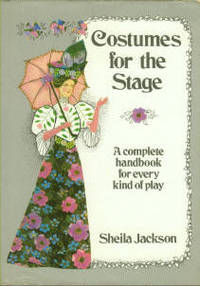 image of Costumes For The Stage: A Complete Handbook For Every Kind Of Play