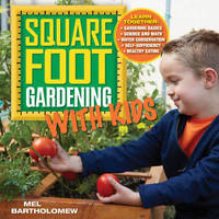 image of Square Foot Gardening with Kids: Learn Together: - Gardening Basics - Science and Math - Water Conservation - Self-sufficiency - Healthy Eating