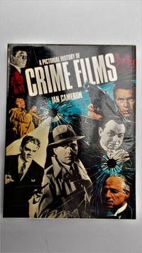 A  Pictorial history of crime films.