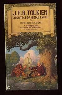 J. R. R. Tolkien:  Architect of Middle Earth  ...a Biography by Grotta-Kurska, Daniel   ( re: J. R. R. Tolkien )  Edited By Wilson, Frank - 1977