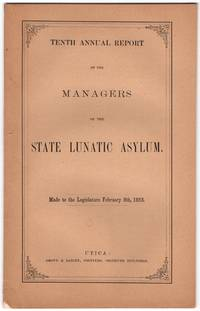 Tenth annual report of the managers of the State Lunatic Asylum. Made to the legislature February 8th, 1853.