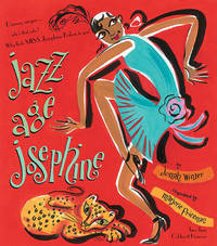 image of Jazz Age Josephine: Dancer, singer--who's that, who? Why, that's MISS Josephine Baker, to you!
