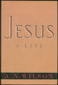 JESUS A Life, Wilson, A. N.