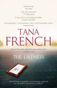 The Likeness: the inspiration for the major new BBC drama series DUBLIN MURDERS by Tana French