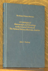 A CATALOGUE OF MANUSCRIPTS AND DRAWINGS IN THE GENERAL LIBRARY OF THE NATURAL HISTORY NMUSEUM, LONDON
