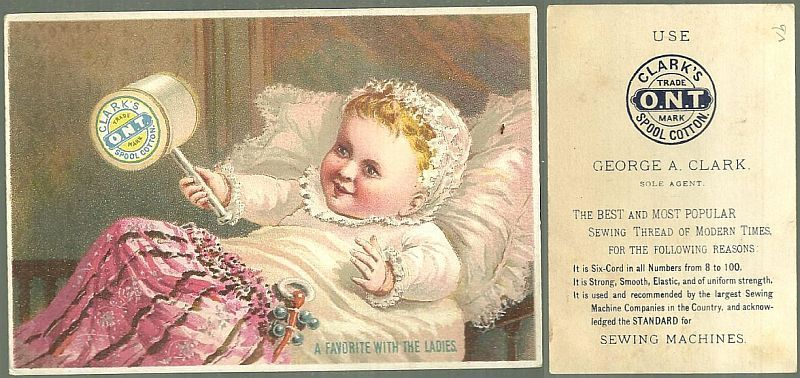 VICTORIAN TRADE CARD FOR CLARK'S THREAD, BABY, A FAVORITE WITH THE LADIES, Advertisement