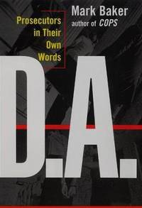 D. A. : Prosecutors in Their Own Words