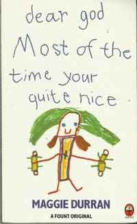 Dear God, Most of the Time Your Quite Nice: Children Write To, and Talk  To, God