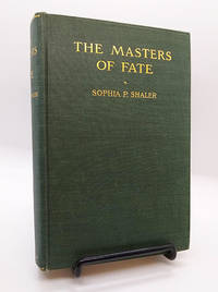 The Masters of Fate: The Power of the Will