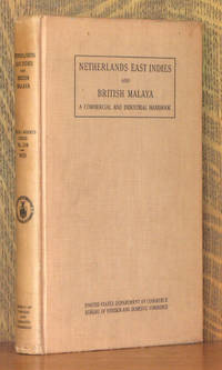 NETHERLANDS EAST INDIES AND BRITISH MALAYA A COMMERCIAL AND INDUSTRIAL HANDBOOK