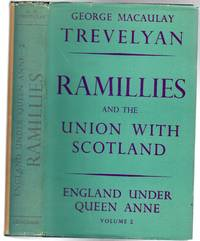 England Under Queen Anne : Ramillies and the Union with Scotland.