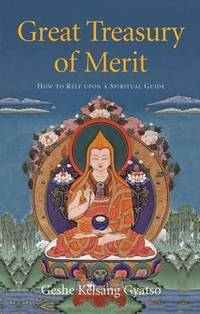 image of Great Treasury of Merit : The Practice of Relying upon a Spiritual Guide